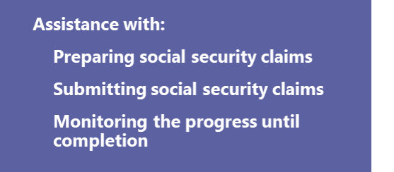 Assistance with preparing and submitting social security claims and monitoring progress