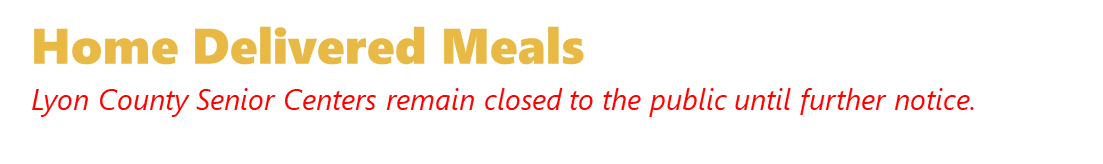 Home Delivered Meals, centers remain closed to the public until further notice